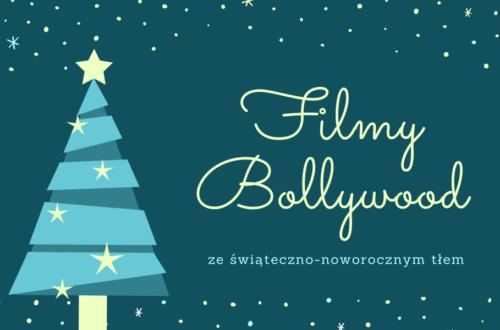 Filmy Bollywood ze świąteczno-noworocznym motywem