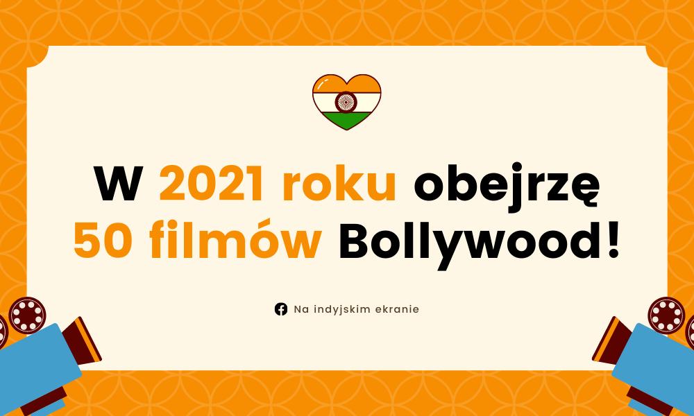 W 2021 roku obejrzę 50 filmów Bollywood!